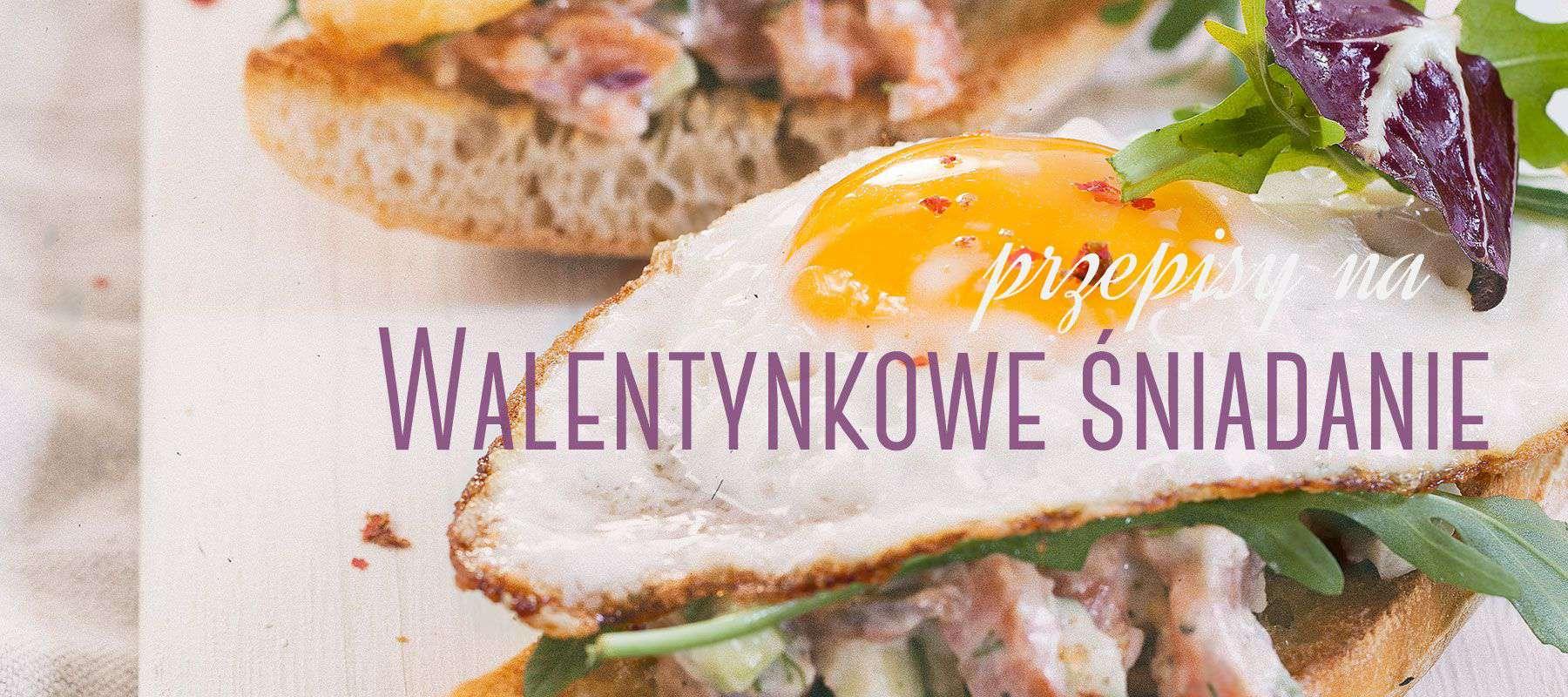 Walentynkowe śniadanie - przepisy na słodkie i wytrawne śniadania na Dzień Zakochanych
